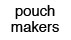 pouch makers